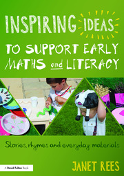 Inspiring Ideas to Support Early Maths and Literacy - 1st Edition book cover