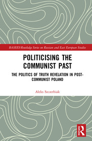 Politicising the Communist Past - 1st Edition book cover