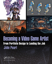 Becoming a Video Game Artist : From Portfolio Design to Landing the Job - 1st Edition book cover