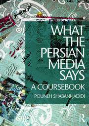 What the Persian Media says - 1st Edition book cover