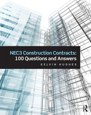 NEC3 Construction Contracts: 100 Questions and Answers - 1st Edition book cover
