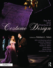 The Art and Practice of Costume Design - 1st Edition book cover