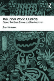 The Inner World Outside : Object Relations Theory and Psychodrama - 2nd Edition book cover