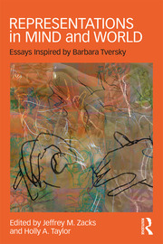Representations in Mind and World : Essays Inspired by Barbara Tversky - 1st Edition book cover