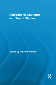 Audiobooks, Literature, and Sound Studies - 1st Edition book cover