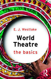 World Theatre : The Basics - 1st Edition book cover