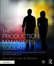 The Production Manager's Toolkit : Successful Production Management in Theatre and Performing Arts - 1st Edition book cover