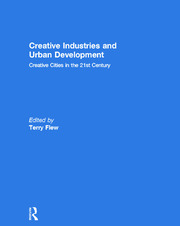 Creative Industries and Urban Development - 1st Edition book cover