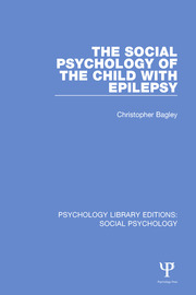 The Social Psychology of the Child with Epilepsy - 1st Edition book cover