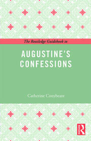 The Routledge Guidebook to Augustine's Confessions - 1st Edition book cover