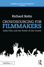 Crowdsourcing for Filmmakers: Indie Film and the Power of the Crowd