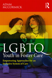 LGBTQ Youth in Foster Care - 1st Edition book cover