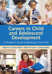 Careers in Child and Adolescent Development : A Student's Guide to Working in the Field - 1st Edition book cover
