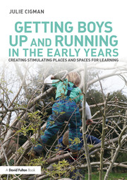 Getting Boys Up and Running in the Early Years - 1st Edition book cover