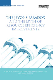 The Jevons Paradox and the Myth of Resource Efficiency Improvements - 1st Edition book cover