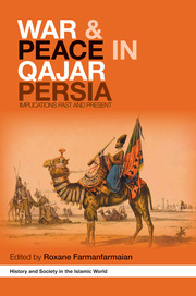 War and Peace in Qajar Persia - 1st Edition book cover