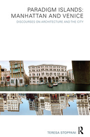 Paradigm Islands: Manhattan and Venice - 1st Edition book cover