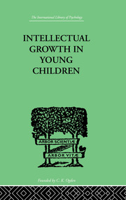 Intellectual Growth In Young Children - 1st Edition book cover