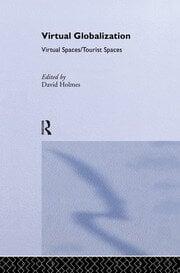 Virtual Globalization: Virtual Spaces/Tourist Spaces