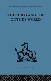 The Child and the Outside World - 1st Edition book cover