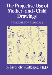 The Projective Use Of Mother-And- Child Drawings: A Manual - 1st Edition book cover