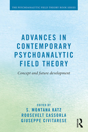 Advances in Contemporary Psychoanalytic Field Theory - 1st Edition book cover