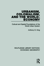 Urbanism, Colonialism and the World-economy - 1st Edition book cover