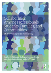 Collaboration Among Professionals, Students, Families, and Communities : Effective Teaming for Student Learning - 1st Edition book cover