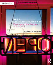 Arts Entrepreneurship : Creating a New Venture in the Arts - 1st Edition book cover