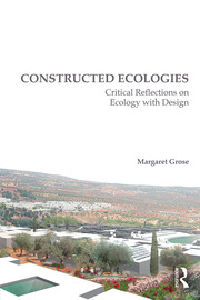 Constructed Ecologies : Critical Reflections on Ecology with Design - 1st Edition book cover