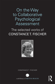 On the Way to Collaborative Psychological Assessment : The Selected Works of Constance T. Fischer - 1st Edition book cover