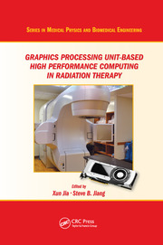 Graphics Processing Unit-Based High Performance Computing in Radiation Therapy - 1st Edition book cover
