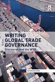 Writing Global Trade Governance - 1st Edition book cover