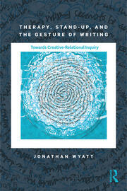 Therapy, Stand-Up, and the Gesture of Writing - 1st Edition book cover