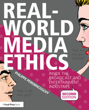 Real-World Media Ethics : Inside the Broadcast and Entertainment Industries - 2nd Edition book cover