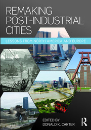 Remaking Post-Industrial Cities - 1st Edition book cover
