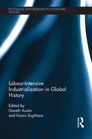 Labour-Intensive Industrialization in Global History - 1st Edition book cover