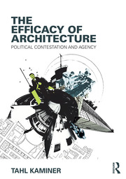 The Efficacy of Architecture - 1st Edition book cover
