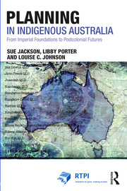 Planning in Indigenous Australia : From Imperial Foundations to Postcolonial Futures - 1st Edition book cover