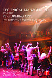 Technical Management for the Performing Arts : Utilizing Time, Talent, and Money - 1st Edition book cover