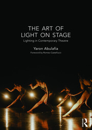 The Art of Light on Stage : Lighting in Contemporary Theatre - 1st Edition book cover