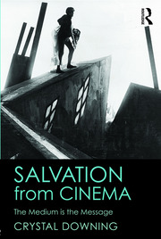 Salvation from Cinema : The Medium is the Message - 1st Edition book cover