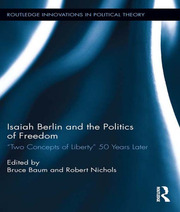 Isaiah Berlin and the Politics of Freedom - 1st Edition book cover