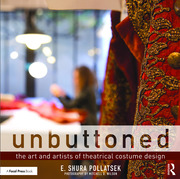 Unbuttoned : The Art and Artists of Theatrical Costume Design - 1st Edition book cover