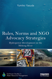 Rules, Norms and NGO Advocacy Strategies: Hydropower Development on the Mekong River