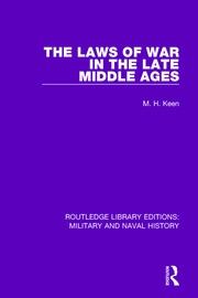 The Laws of War in the Late Middle Ages - 1st Edition book cover