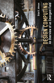 Design Computing : An Overview of an Emergent Field - 1st Edition book cover