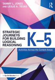 Strategic Journeys for Building Logical Reasoning, K-5 - 1st Edition book cover
