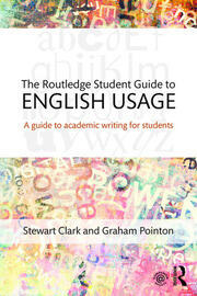 The Routledge Student Guide to English Usage : A guide to academic writing for students - 1st Edition book cover