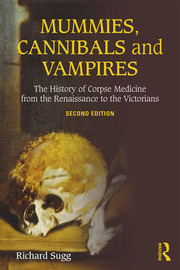 Mummies, Cannibals and Vampires - 2nd Edition book cover